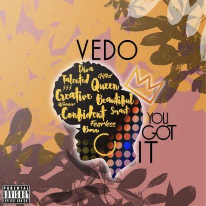 you got it vedo